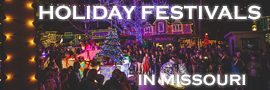 Holiday Festivals in Missouri