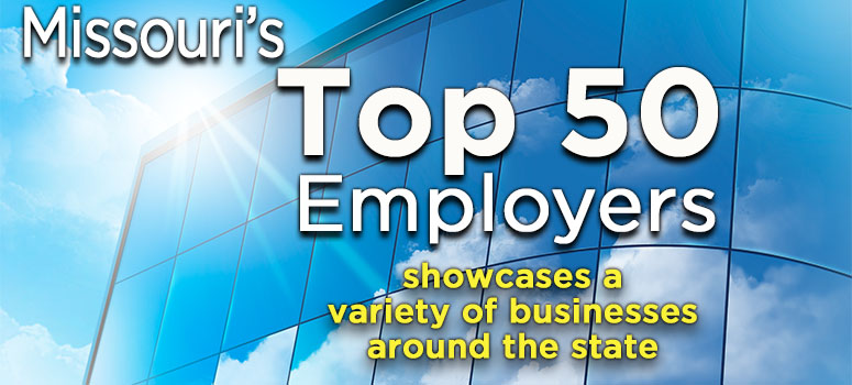 Missouri's Top 50 Employers showcases a variety of businesses around the state