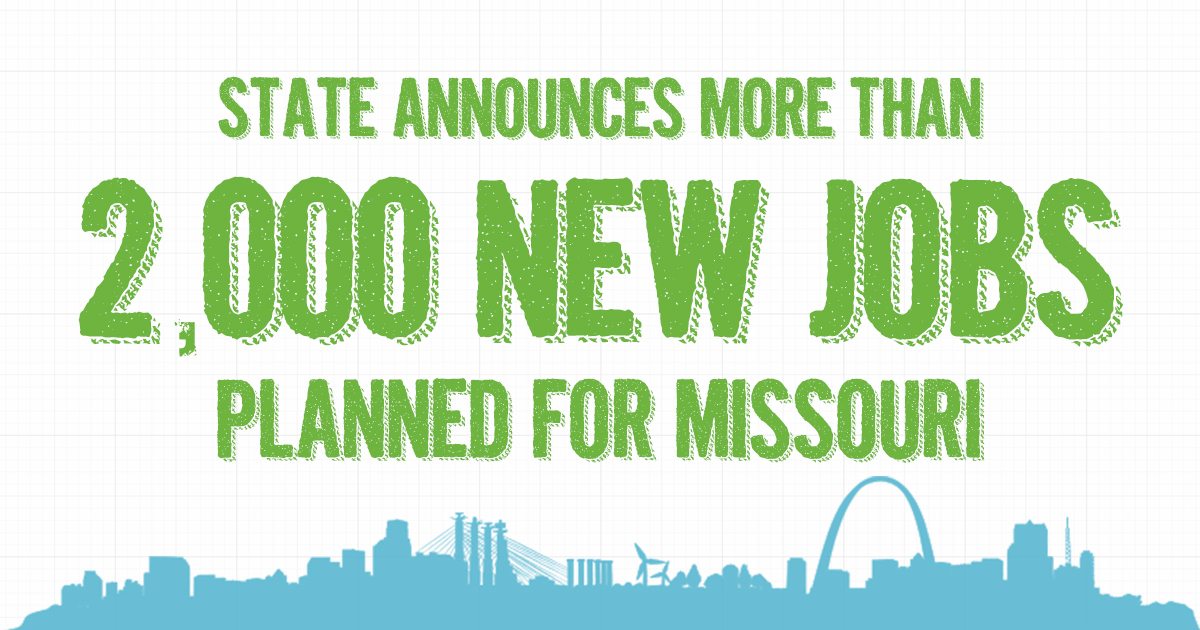 State Announces More Than 2000 New Jobs planned for Missouri