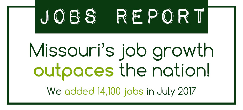 Missouri's job growth outpaces the nation; We added 14,100 jobs in July 2017