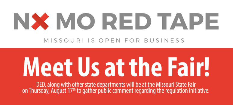 Missouri DED will be at the Missouri State Fair Thursday, Aug 17, 2017 to take public comment on the regulation initiative.