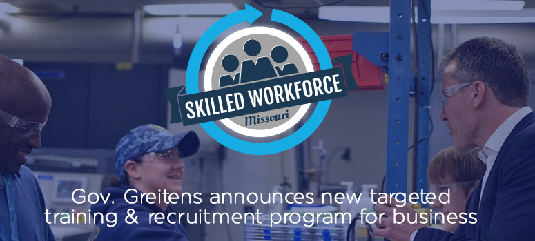Gov. Greitens announces new targeted training and recruitment program for business. (Skilled Workforce MO)