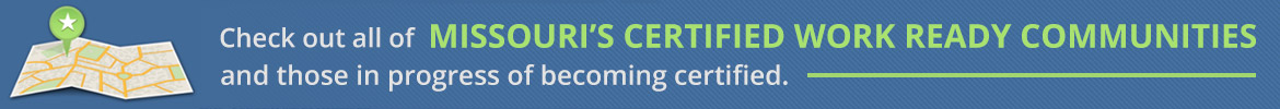 Check out all of Missouri's Certified Work Ready Communities