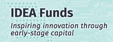 IDEA Funds - Inspiring innovation through early-stage capital